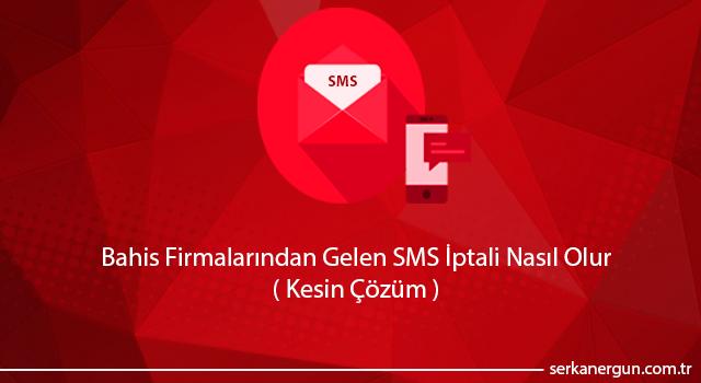 Bahis Firmalarından Gelen SMS İptali ( Kesin Çözüm )