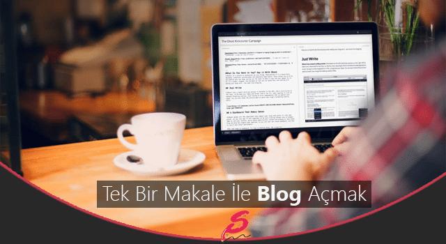 Tek Bir Makale İle Blog Açmak